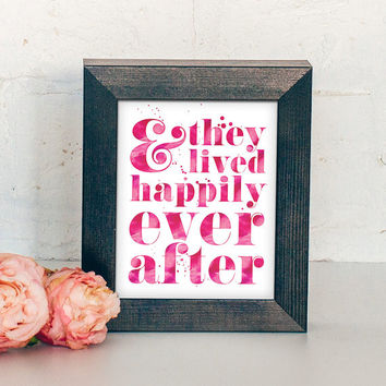 Printable Love Quote, Wedding Gift, Engagement Gift, Happily Ever After, Watercolor, Pink