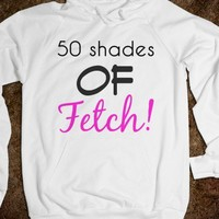 50 shades of fetch
