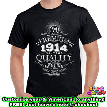 Born 1915 100th Birthday Gift Personalized Vintage T shirt Made Any Year Cool For Him Aged To Perfection Whiskey Label Custom Tee DN-B14