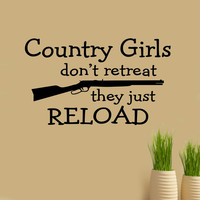 Don't Retreat Just Reload | Female Version Decal | Vinyl Wall Lettering