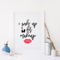 MAKEUP PRINT,Wake Up And Make Up,Girl Room Decor,Bathroom Print,Lipstick,Lip,Chic Print,Fashion Art,Makeup Poster,Typography Print,Wall Art