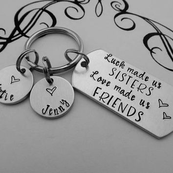 Luck made us SISTERS Love made us FRIENDS - Personalized Custom Hand Stamped Key Chain - Sister Gift - Sister Keychain - BFF