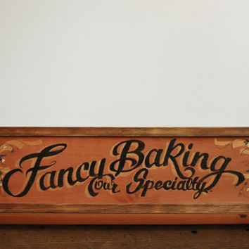 Bakery Sign, Hand Painted Wooden Bakery Sign, Faux Vintage, Kitchen Decor, Bakery Decor, Fancy Baking Our Specialty