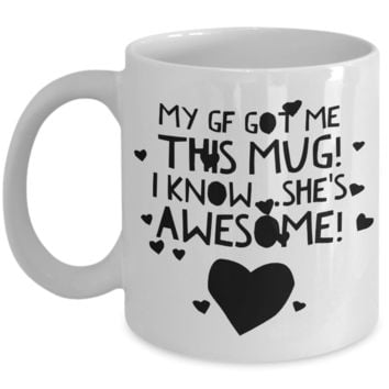 """Awesome Mug For Girlfriend - Cute Affirmation & Funny Sayings Gifts - GF Mug For Her - Valentines Day Gifts For Women - Mug - White Ceramic 11"""" Vday Jar Cup For Coffee & Pencils"""