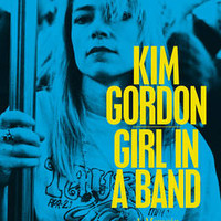 Girl in a Band by Kim Gordon | Waterstones