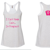 I cant keep calm, im pregnant tank. Mommy to be tank. Mommy fitness tank. Pregnant tank top