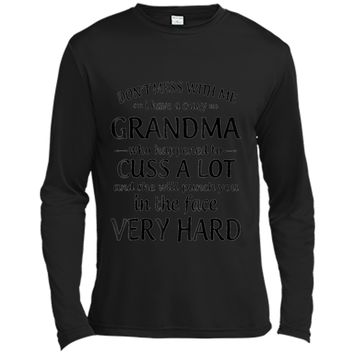 Don't mess with me I have a crazy grandma  Long Sleeve Moisture Absorbing Shirt