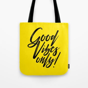 Good Vibes Only! (Black on Yellow) Tote Bag by J/dzigns