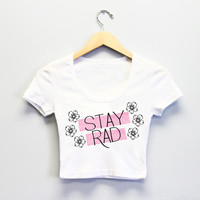 Stay Rad Crop Top