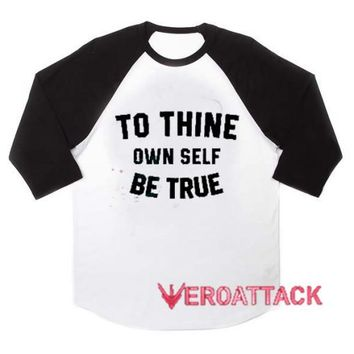 To Thine Own Self Be True raglan unisex tee shirt for adult men and women