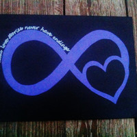 "Hand Painted Canvas - Infinity Symbol ""Real Love Stories Never Have Endings"""