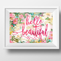 Hello beautiful print Printable quote wall art decor Gift Watercolor flower quote Hot pink floral print Large DOWNLOAD 5x7 8x10 11x14 16x20