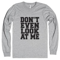 Don't Even Look At Me-Unisex Heather Grey T-Shirt