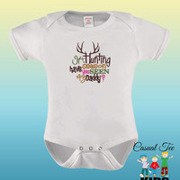 Hunting Baby EMBROIDERED with It's Hunting Season Have You Seen My Daddy Baby Boy Baby Girl Bodysuit / Toddler Tshirt