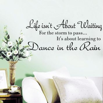 Life Isn't About Waiting Letter Wall Stickers Quote Dancing in rain