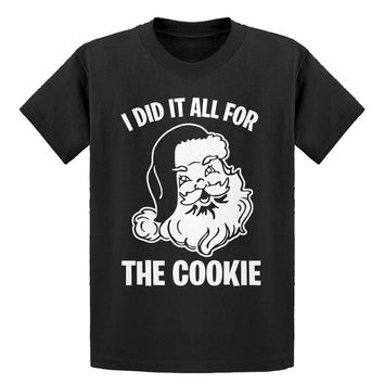 Youth I did it all for the Cookie Kids T-shirt