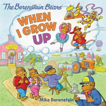 The Berenstain Bears: When I Grow Up - Walmart.com