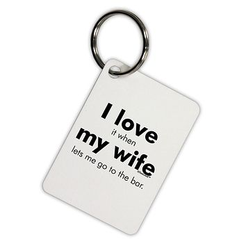 I Love My Wife - Bar Aluminum Keyring Tag by TooLoud
