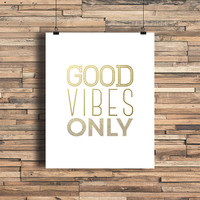 Good Vibes Only Faux Gold Foil Art Print- Minimalist Art- Home Office Bathroom Decor- Housewarming Gift - College Dorm Room - Work Decor