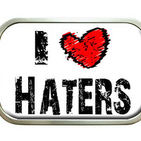 I Love Haters Belt Buckle