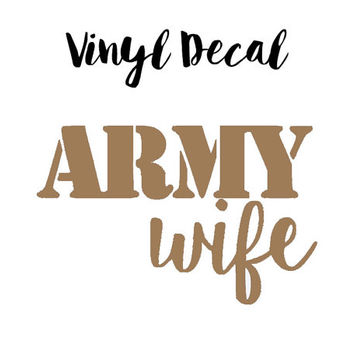 Army Wife Vinyl Decal, Army Wife Car Decal, Army Wife Decal,Permanent Decal, Vinyl Decal