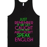 yOU'RE DEAF AND I DON'T SPEAK ENGLISH-Unisex Black Tank