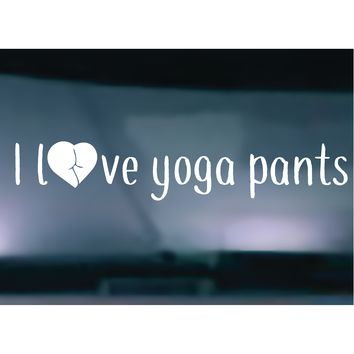 I Love Yoga Pants Vinyl Graphic Decal