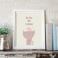 Funny Mothers Day Print ~ Well done Mum I'm Awesome ~ Wife Gift from Kids Kitchen Decor, New Mom Gift Idea for New Mum, Unique Baby Gift Art