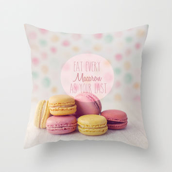 Eat Every Macaron As Your Last Throw Pillow by Secretgardenphotography [Nicola]