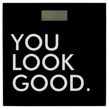 You look good funny hipster humor quote saying bathroom scale