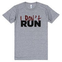 I Don't Run-Unisex Athletic Grey T-Shirt
