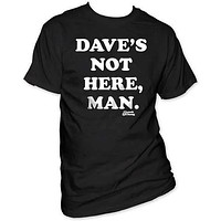 CHEECH & CHONG DAVE'S NOT HERE MENS TEE