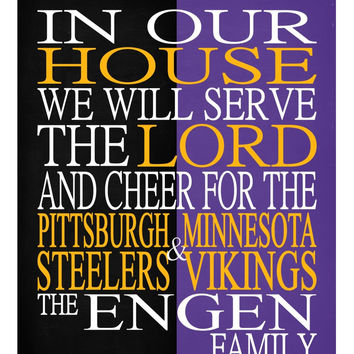 A House Divided - Pittsburgh Steelers & Minnesota Vikings personalized family poster Christian gift sports art -multiple sizes