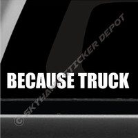 Because Truck Bumper Sticker Die Cut Vinyl Decal Off Road Truck Decal 4x4 Sticker Fits Dodge Ram Ford F150 Chevy Trucks
