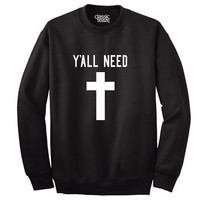 Y'All Need Cross Printed Adult Crewneck Sweatshirt