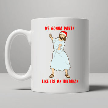 GO JESUS! ITS YOUR BIRTHDAY! Mug, Tea Mug, Coffee Mug