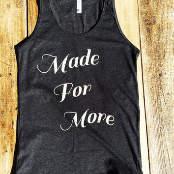Made For More - American Apparel Tank Top