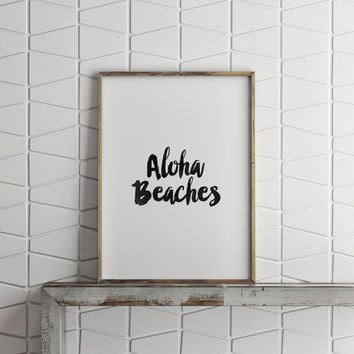 "PRINTABLE Art""Aloha Beaches""Inspirational Art,Motivational Quote,Yoga Print,Workout Poster,Workout Top,Best Words,Typography,Wall Decor,"
