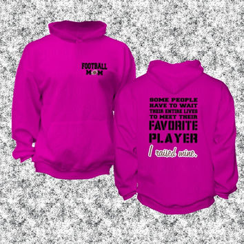 Football Mom, I Raised Mine, Favorite Player, I'm Raising Mine, unisex Hoodie, Hooded Sweatshirt, cold weather gift for her
