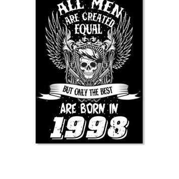 All Men Are Created Equal But Only The Best Are Born In 1998