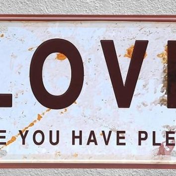 Love Have Plenty English Sayings Happiness Tin wall Plaques Signs Cool Home Decor Vintage