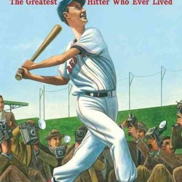 There Goes Ted Williams: The Greatest Hitter Who Ever Lived (Candlewick Biographies)