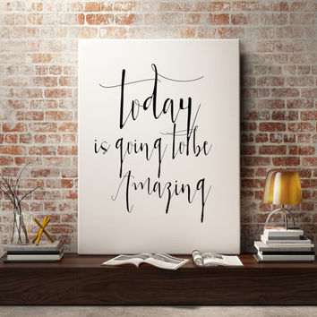"""Inspiring art """"Today is going to be Amazing"""" Typography art Typographic print Wall decor Home print Instant download Wall ArtWork Word art"""