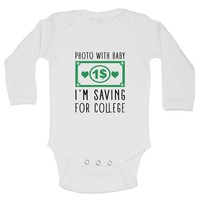 Photo With Baby 1$ I'm Saving For College FUNNY KIDS Onesuit