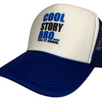 New Cool Story Bro Tell It Again Funny Curved Cap Hat Truckers