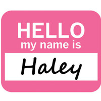 Haley Hello My Name Is Mouse Pad