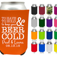 Wedding Koozies - To Have and to Hold and to Keep Your Beer Cold - Custom Beer Koozies for Weddings