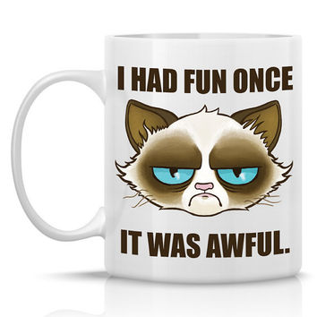 Tard The Grumpy Cat Mug - I had fun once, it was awful - 11oz ceramic mug - Meme mug of tard grumpy cat