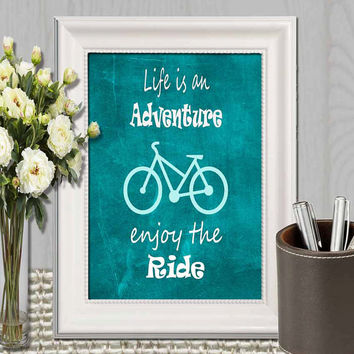 Life is an adventure Teal printable quote Bicycle art print Large print home decor wall art Inspirational quote Fathers day Gift DOWNLOAD