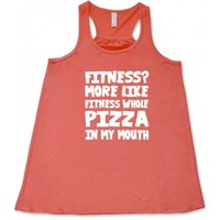 Fitness More Like Fitness Whole Pizza In My Mouth Shirt - Workout Shirts - Constantly Varied Gear